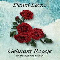 Geknakt roosje - Danni Leona