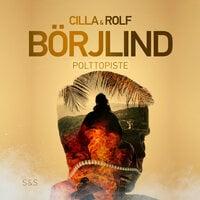 Polttopiste - Rolf Börjlind, Cilla Börjlind