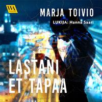 Lastani et tapaa - Marja Toivio