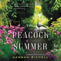 The Peacock Summer - Hannah Richell