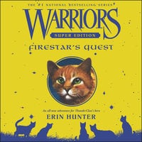 Warriors Super Edition: Firestar's Quest - Erin Hunter