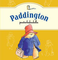 Paddington Puutarhakadulla - Michael Bond