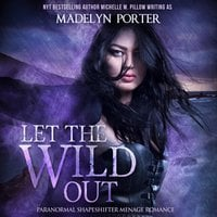 Let the Wild Out - Madelyn Porter