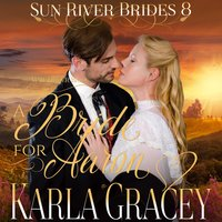 Mail Order Bride: A Bride for Aaron - Karla Gracey