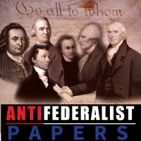 Anti Federalist Papers - Patrick Henry