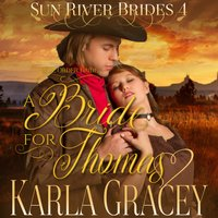 Mail Order Bride: A Bride for Thomas - Karla Gracey