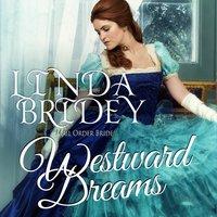 Mail Order Bride: Westward Dreams - Linda Bridey