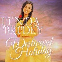 Mail Order Bride: Westward Holiday - Linda Bridey