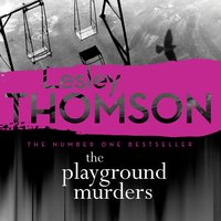 The Playground Murders: The Detective's Daughter, Book 7 - Lesley Thomson