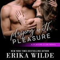 Playing with Pleasure - Erika Wilde