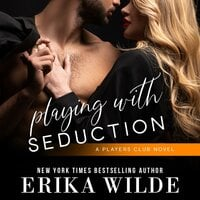 Playing with Seduction - Erika Wilde