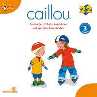 Caillou: Caillou lernt Rollschuhfahren - Diverse Autoren
