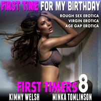 First Time for My Birthday: First Timers 8 - Kimmy Welsh