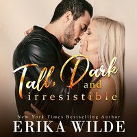 Tall, Dark and Irresistible 2 - Erika Wilde