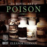 The Royal Art of Poison - Eleanor Herman