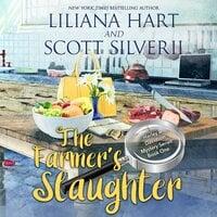 The Farmer's Slaughter - Liliana Hart, Scott Silverii