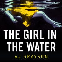 The Girl in the Water - A.J. Grayson