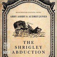 The Shrigley Abduction - Audrey Jones,Abby Ashby