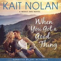 When You Got a Good Thing - Kait Nolan