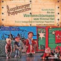Augsburger Puppenkiste: Als der Weihnachtsmann vom Himmel fiel - Cornelia Funke, Diverse Autoren