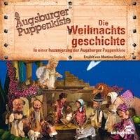 Augsburger Puppenkiste: Die Weihnachtsgeschichte - Cornelia Funke,Diverse Autoren