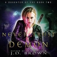 Never Trust a Demon - J.D. Brown