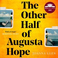 The Other Half of Augusta Hope - Joanna Glen
