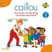 Caillou: Miss Martin hat Geburtstag - Diverse Autoren