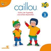 Caillou: Caillou, der Superheld - Diverse Autoren