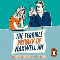 The Terrible Privacy Of Maxwell Sim - Jonathan Coe