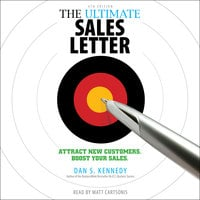 The Ultimate Sales Letter, 4th Edition: Attract New Customers. Boost Your Sales - Dan S. Kennedy