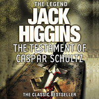 The Testament of Caspar Schultz - Jack Higgins