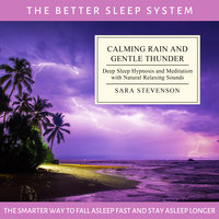 Calming Rain and Gentle Thunder: Deep Sleep Hypnosis and Meditation with Natural Relaxing Sounds - Sara Stevenson