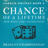Chance of a Lifetime - Bradley Charbonneau