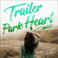 Trailer Park Heart - Rachel Higginson
