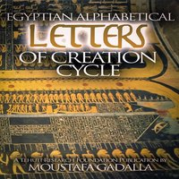 Egyptian Alphabetical Letters of Creation Cycle - Moustafa Gadalla