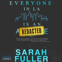 Everyone In LA Is An Asshole: Book Two - Michael Anderle, Sarah Noffke, Sarah Fuller