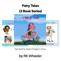 Fairy Tales: 3 Book Series - RK Wheeler