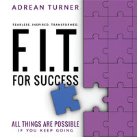 FIT For Success: All things are possible if you keep going - Adrean Turner