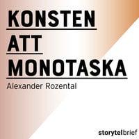 Konsten att monotaska - Alexander Rozental