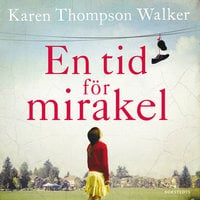 En tid för mirakel - Karen Thompson Walker, Karen Thompson