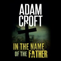In the Name of the Father - Adam Croft