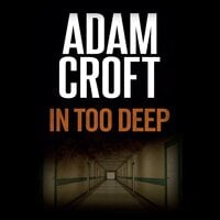 In Too Deep - Adam Croft