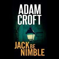 Jack Be Nimble - Adam Croft