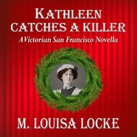 Kathleen Catches a Killer - M. Louisa Locke