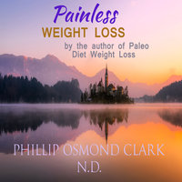 Painless Weight Loss - Phillip Osmond Clark