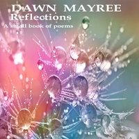 Reflections - Dawn Mayree
