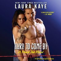 Hard to Come By - Laura Kaye