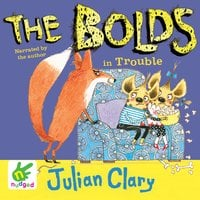 The Bolds in Trouble - Julian Clary
