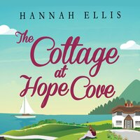 The Cottage at Hope Cove - Hannah Ellis